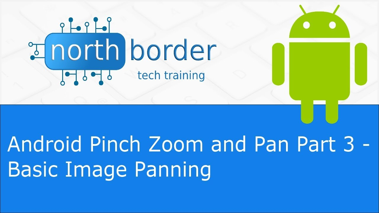 android pinch zoom and pan part 3 basic image panning