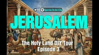 JERUSALEM, 7 Things That I Like In The Old City || The Holy Land DIY Tour Series Episode 4