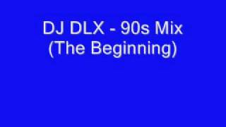 DJ DLX - 90s Mix (The Beginning)
