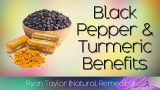 Black Pepper and Turmeric: Health Benefits