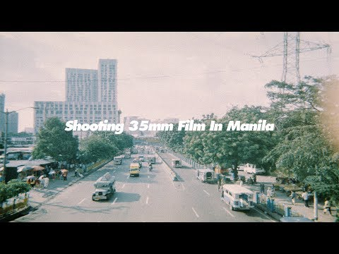 Shooting 35mm Film In Manila Episode 2