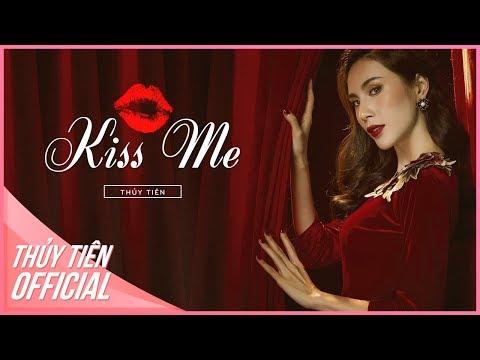 Kiss Me - Thủy Tiên | Official MV