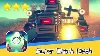 Super Glitch Dash Walkthrough The Impossible Runner Recommend index three stars