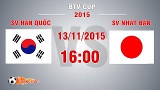 sv han quoc vs sv nhat ban - bk1 btv cup 2015  full