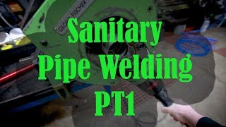 How To Weld Sanitary Pipe Part 1