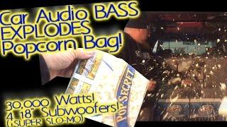 Loud Car Stereo BASS Explodes Popcorn Bag - 30,000 Watts 4 18