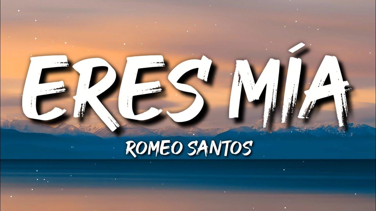 Romeo Santos - Eres Mía (Letra / Lyrics)
