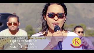 Download Mp3 Puber Ke Dua - Yan Srikandi