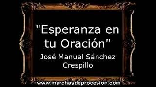 Esperanza en tu Oración - José Manuel Sánchez Crespillo [AM]