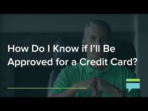 How Do Know If Ill Be Approved For Credit Card Credit Card Insider