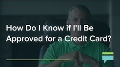 How Do I Know If I'll Be Approved for a Credit Card? - Credit Card Insider