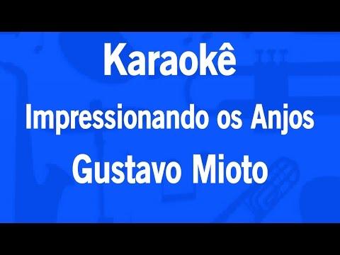 Karaokê Impressionando os Anjos - Gustavo Mioto