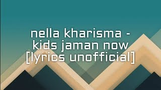 Nella kharisma - kids zaman now lirik [unofficial]