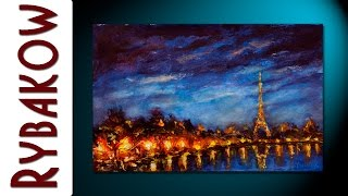 Buy oil painting Night lights of Paris, Eiffel Tower(Night lights of Paris, Eiffel Tower — ORIGINAL Wall Hanging Home Modern Art Oil Painting On Canvas By Valery Rybakow. Buy this painting: ..., 2015-11-17T04:11:25.000Z)