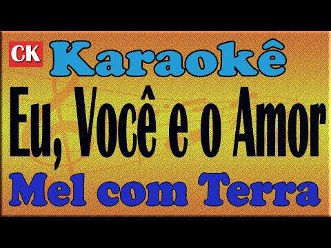 Mel com Terra Eu, Você e o Amor Karaoke
