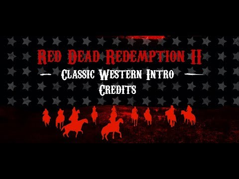 RDR2 Classic Western Intro Credits