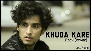 Khuda Kare   Rock (Cover)    Jazz Singh   Jab Tu Saath Nahi Hota   yasser desai   Zee Music
