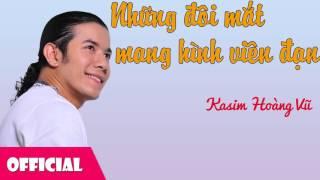 Những Đôi Mắt Mang Hình Viên Đạn - Kasim Hoàng Vũ [Official Audio]