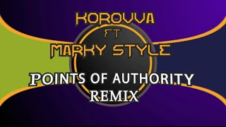 Points Of Authority (Korovva & Marky Style Remix)