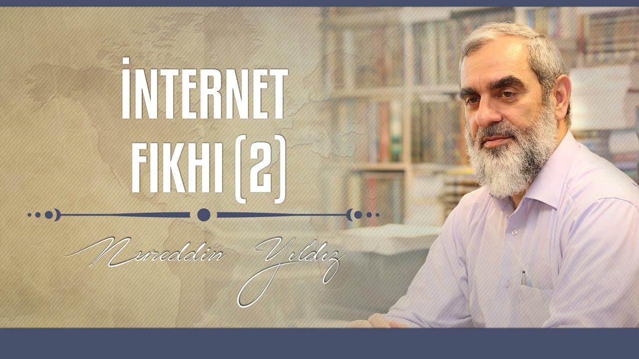 İnternet Fıkhı (2) - Nureddin YILDIZ