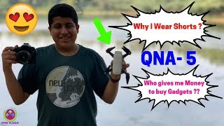 WHO gives me MONEY to buy Gadgets ?? | QNA - 5 | 😍🔥