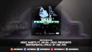 Nikki Sweets Ft. Devin - Dead Presidents [Instrumental] (Prod. By Dee Aye) + DL via @Hipstrumentals