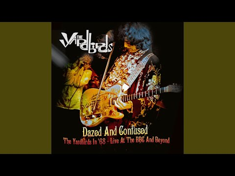 the yardbirds dazed and confused the yardbirds in 68 live at the bbc and beyond