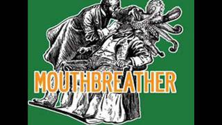 Mouthbreather - Forgainst The Kids.wmv