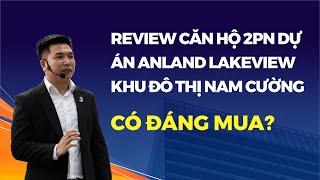 Review căn hộ 2PN dự án Anland LakeView Khu đô thị Nam Cường có đáng mua