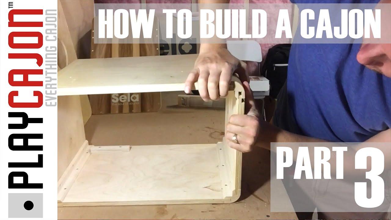 you tube how to build a cajon