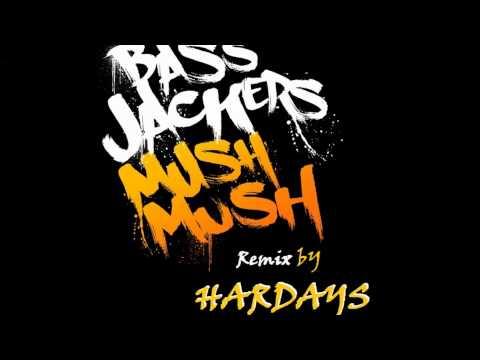 Bassjackers  Mush Mush HARDAYS REMIX