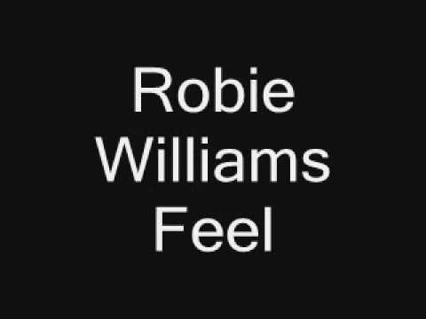 Robbie Williams - Feel with lyrics . videó letöltés