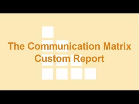 The Communication Matrix Custom Report