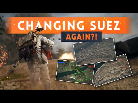 ► DICE ARE CHANGING SUEZ... AGAIN! - Battlefield 1