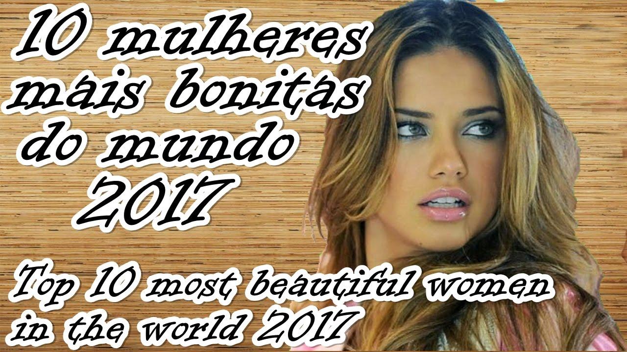 10 MULHERES MAIS BONITAS DO MUNDO 2017/Top 10 most ...