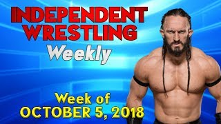 Neville Back in the Ring! Hello Wembley! | Independent Wrestling Weekly (Week of Oct 5, 2018)