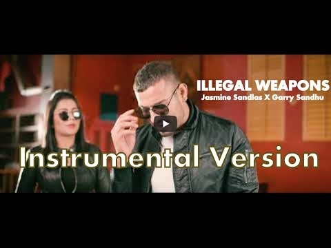 Illegal Weapons : Garry Sandhu x Jasmine...