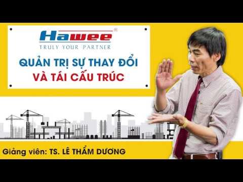 Lê Thẩm Dương - Đào tạo tái cấu trúc doanh nghiệp tại Hawee Group
