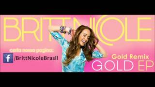 Britt Nicole Remix Gold (Wideboys Vocal Intro Radio Edi)