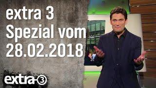 Extra 3 Spezial: Das Beste (der vergangenen Monate) vom 28.02.2018