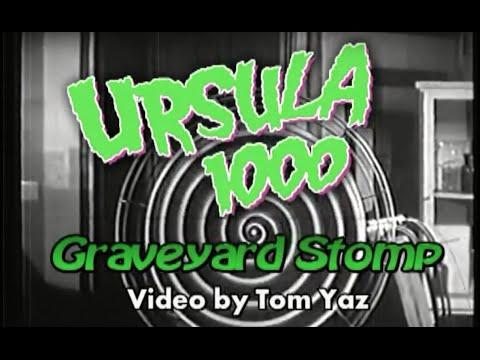 URSULA 1000 - Graveyard Stomp