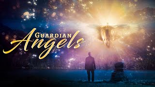 Guardian Angels | God's Messengers Are With You ᴴᴰ