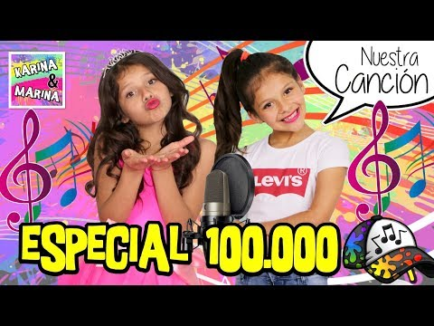 🎤 ¡¡ESPECIAL DE 100.000 MIL SUSCRIPTORES!! 🌸 NUESTRA CANCIÓN 100K ✨ KARINA Y MARINA feat Jose Seron
