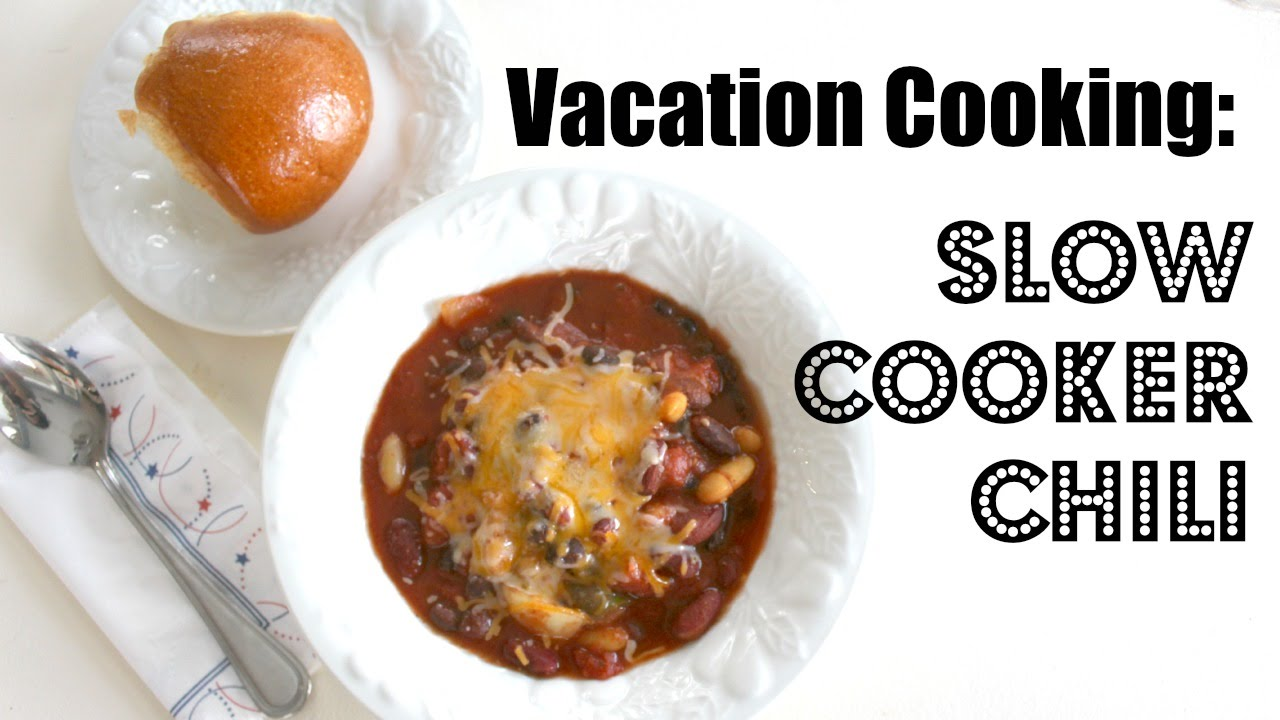 Easy vacation meal to feed a crowd slow cooker chili recipe youtube forumfinder Gallery