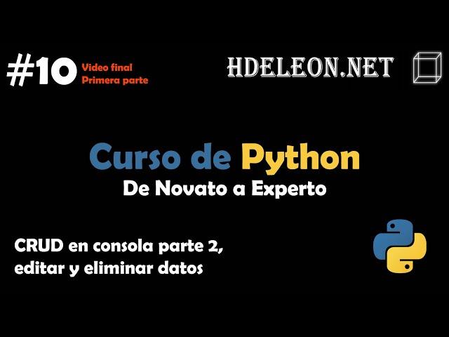 Curso de Python, De novato a experto | CRUD en consola parte 2, editar y eliminar datos #10