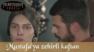 ehzade-mustafa39ya-zehirli-kaftan-muhteem-yzyl-114-blm