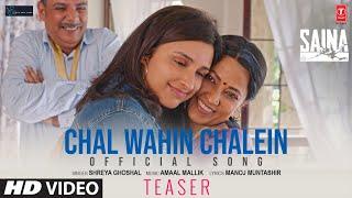 Saina: Chal Wahin Chalein Teaser | Shreya Ghoshal | Amaal Mallik | Parineeti Chopra | Out Tomorrow
