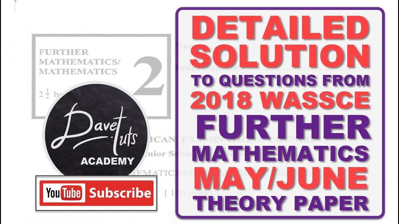 Download Detailed Solution to WAEC 2018 Further Mathematics May/June Theory Paper + Free PDF Workbook