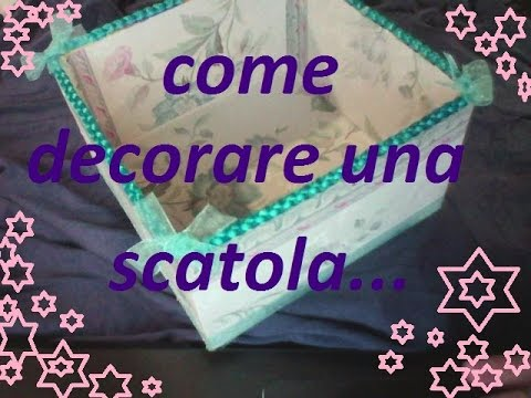 Come Decorare Una Scatola Youtube