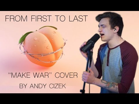"From First to Last ""Make War"" VOCAL COVER"
